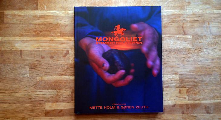 """""""Mongoliet – stemmer fra steppen"""" fra Mette Holm, Søren Zeuth og Frydenlund"""