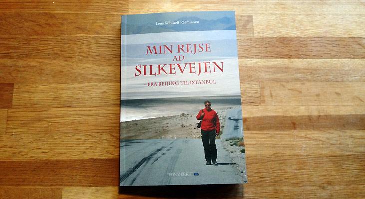 """""""Min rejse ad Silkevejen – fra Beijing til Istanbul"""" fra Lene Kohlhoff Rasmussen"""